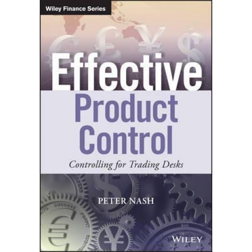 Effective Product Control : Controlling for Trading Desks