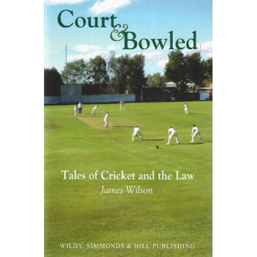Court & Bowled: Tales of Cricket and the Law
