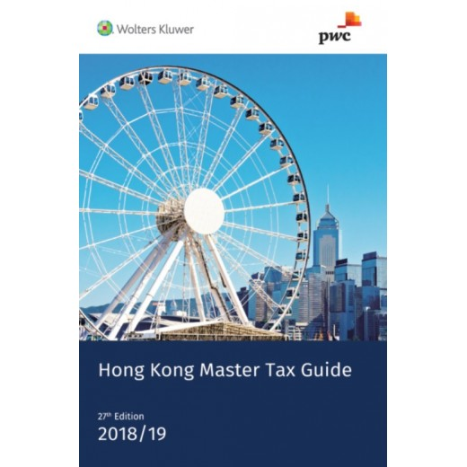 Hong Kong Master Tax Guide 2018-2019 (27th Edition)