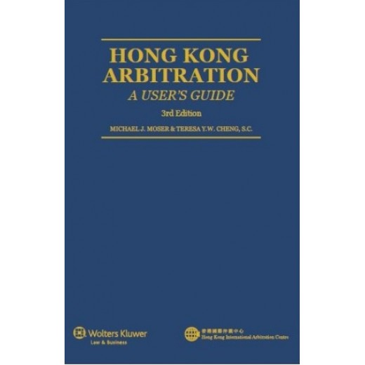 Hong Kong Arbitration: A User's Guide 3rd edition 2014
