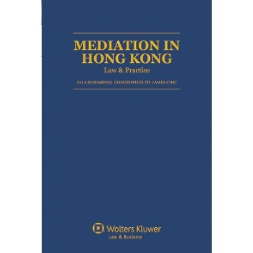 Mediation in Hong Kong: Law & Practice 2014