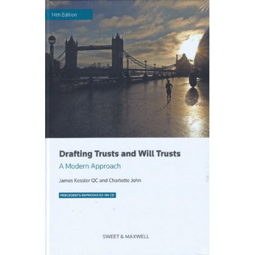 Drafting Trusts and Will Trusts: A Modern Approach 14th
