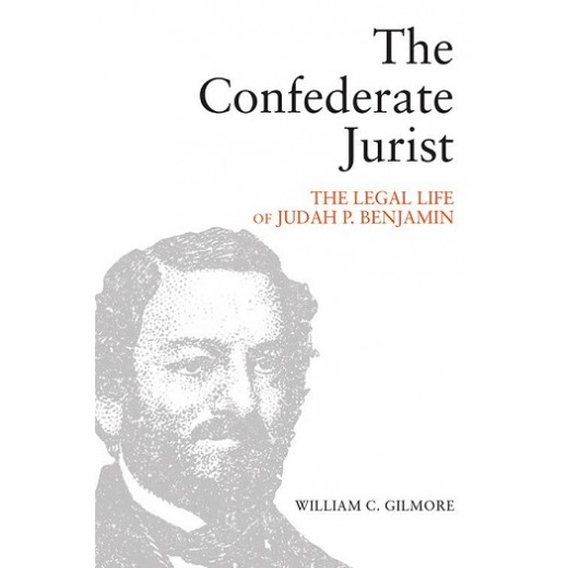 * The Confederate Jurist: Reflections on the Public Life of Judah P. Benjamin