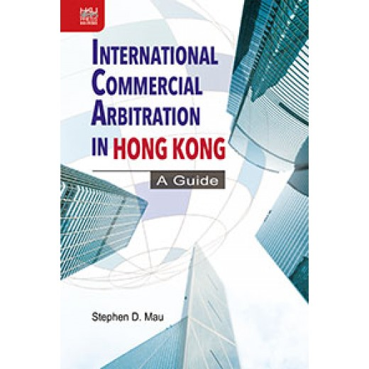 International Commercial Arbitration in Hong Kong (Hardcover)