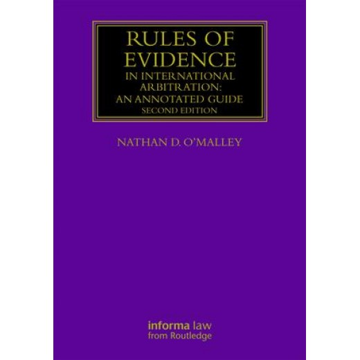 Rules of Evidence in International Arbitration: An Annotated Guide 2nd ed