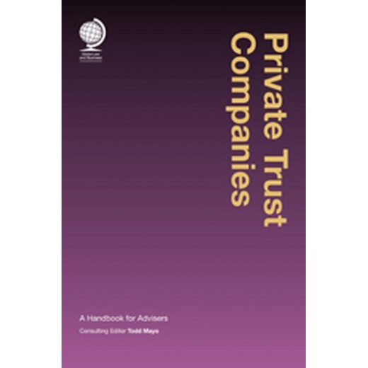 Private Trust Companies: A Handbook for Advisers
