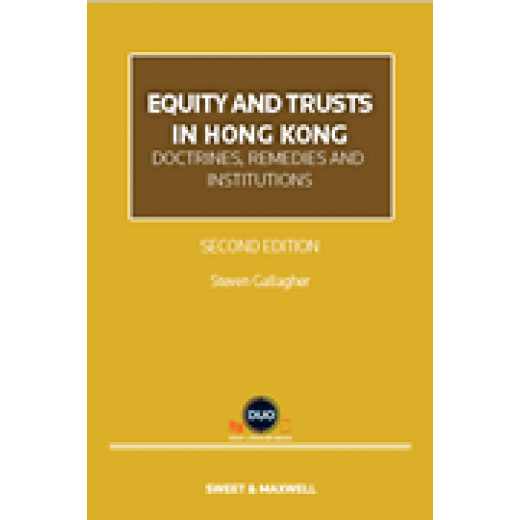 Equity and Trusts in Hong Kong: Doctrines, Remedies and Institutions 2nd Edition